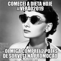 COMECEI A DIETA HOJE #VERÃO2019- OI MIGA COMPREI 2 POTES DE SORVETE NA PROMOÇÃO