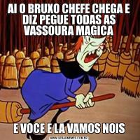 AI O BRUXO CHEFE CHEGA E DIZ PEGUE TODAS AS VASSOURA MAGICAE VOCE E LA VAMOS NOIS