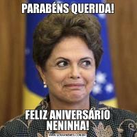 PARABÉNS QUERIDA!FELIZ ANIVERSÁRIO NENINHA!