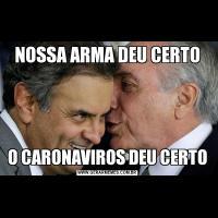 NOSSA ARMA DEU CERTOO CARONAVIROS DEU CERTO