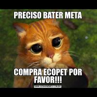 PRECISO BATER METACOMPRA ECOPET POR FAVOR!!!