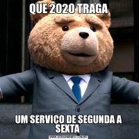 QUE 2020 TRAGAUM SERVIÇO DE SEGUNDA A SEXTA
