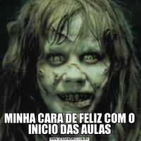 MINHA CARA DE FELIZ COM O INICIO DAS AULAS