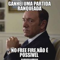 GANHEI UMA PARTIDA RANQUEADANO FREE FIRE,NÃO É POSSÍVEL