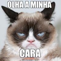 OLHA A MINHA CARA