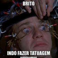 BRITOINDO FAZER TATUAGEM