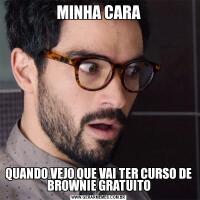 MINHA CARAQUANDO VEJO QUE VAI TER CURSO DE BROWNIE GRATUITO