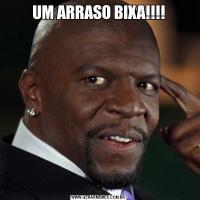 UM ARRASO BIXA!!!!