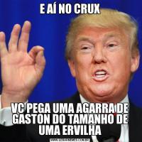 E AÍ NO CRUXVC PEGA UMA AGARRA DE GASTON DO TAMANHO DE UMA ERVILHA