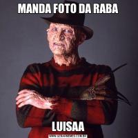MANDA FOTO DA RABALUISAA