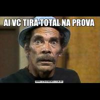 AI VC TIRA TOTAL NA PROVA