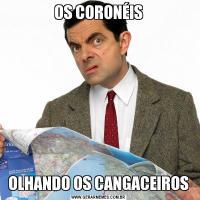 OS CORONÉISOLHANDO OS CANGACEIROS