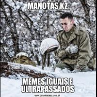 MANOTAS KZMEMES IGUAIS E ULTRAPASSADOS
