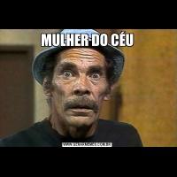 MULHER DO CÉU