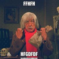 FFHFHHFGDFDF