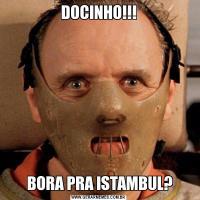 DOCINHO!!! BORA PRA ISTAMBUL?