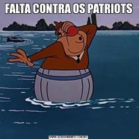 FALTA CONTRA OS PATRIOTS