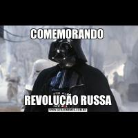 COMEMORANDO REVOLUÇÃO RUSSA