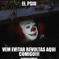 EI, PSIUVEM EVITAR REVOLTAS AQUI COMIGO!!!