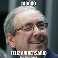 DIOGÃOFELIZ ANIVERSÁRIO