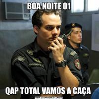 BOA NOITE 01QAP TOTAL VAMOS A CAÇA