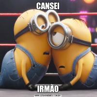 CANSEIIRMÃO