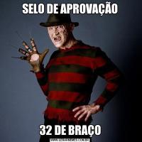 SELO DE APROVAÇÃO32 DE BRAÇO