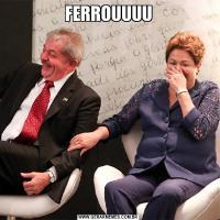 FERROUUUU