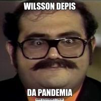 WILSSON DEPISDA PANDEMIA
