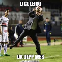O GOLEIRODA DEPP WEB
