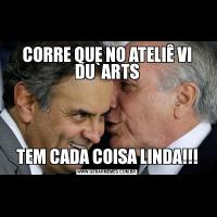 CORRE QUE NO ATELIÊ VI DU`ARTSTEM CADA COISA LINDA!!!