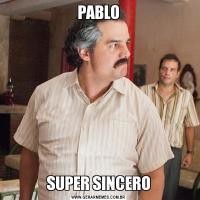 PABLOSUPER SINCERO