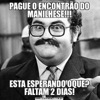 PAGUE O ENCONTRÃO DO MANILHESE!!!ESTA ESPERANDO OQUE? FALTAM 2 DIAS!