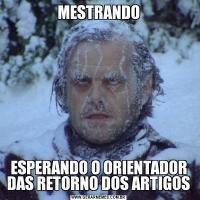 MESTRANDOESPERANDO O ORIENTADOR DAS RETORNO DOS ARTIGOS