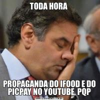TODA HORA PROPAGANDA DO IFOOD E DO PICPAY NO YOUTUBE, PQP