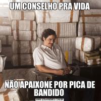 UM CONSELHO PRA VIDANÃO APAIXONE POR PICA DE BANDIDO