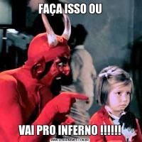 FAÇA ISSO OUVAI PRO INFERNO !!!!!!