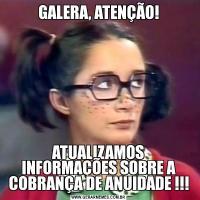 GALERA, ATENÇÃO!ATUALIZAMOS INFORMAÇÕES SOBRE A COBRANÇA DE ANUIDADE !!!