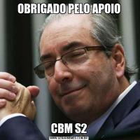 OBRIGADO PELO APOIOCBM S2