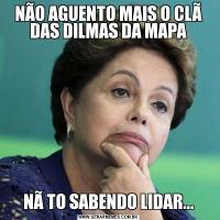 NÃO AGUENTO MAIS O CLÃ DAS DILMAS DA MAPANÃ TO SABENDO LIDAR...