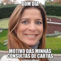 BOM DIAMOTIVO DAS MINHAS CONSULTAS DE CARTAS