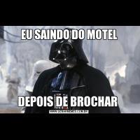 EU SAINDO DO MOTELDEPOIS DE BROCHAR
