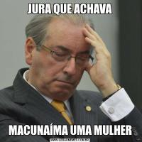 JURA QUE ACHAVAMACUNAÍMA UMA MULHER