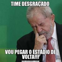 TIME DESGRAÇADO VOU PEGAR O ESTÁDIO DE VOLTA!!!