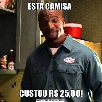 ESTA CAMISA  CUSTOU R$ 25,00!