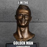 I´M THEGOLDEN MAN