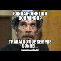 GANHAR DINHEIRO DORMINDO?TRABALHO QUE SEMPRE SONHEI...