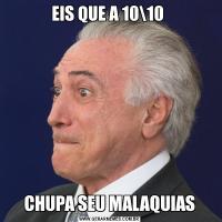 EIS QUE A 1010 CHUPA SEU MALAQUIAS