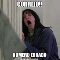 CORREIO!!NÚMERO ERRADO