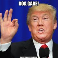 BOA GABE!